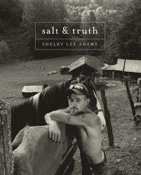 Shelby Lee Adams: Salt & Truth.